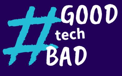 Good Tech Bad Tech – Quel avenir pour notre société connectée ?